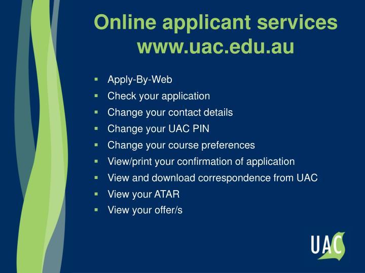 Online applicant services www.uac.edu.au