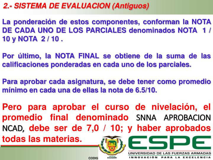 2.- SISTEMA DE EVALUACION (Antiguos)