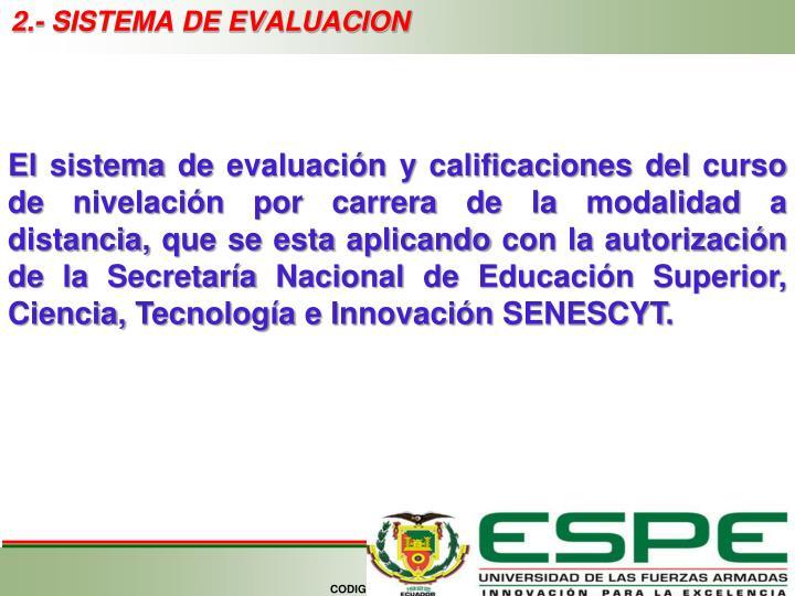 2.- SISTEMA DE EVALUACION