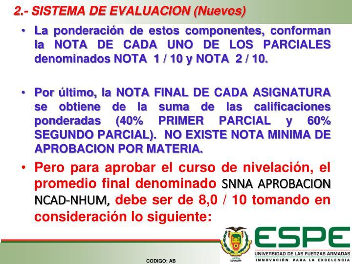 2.- SISTEMA DE EVALUACION (Nuevos)