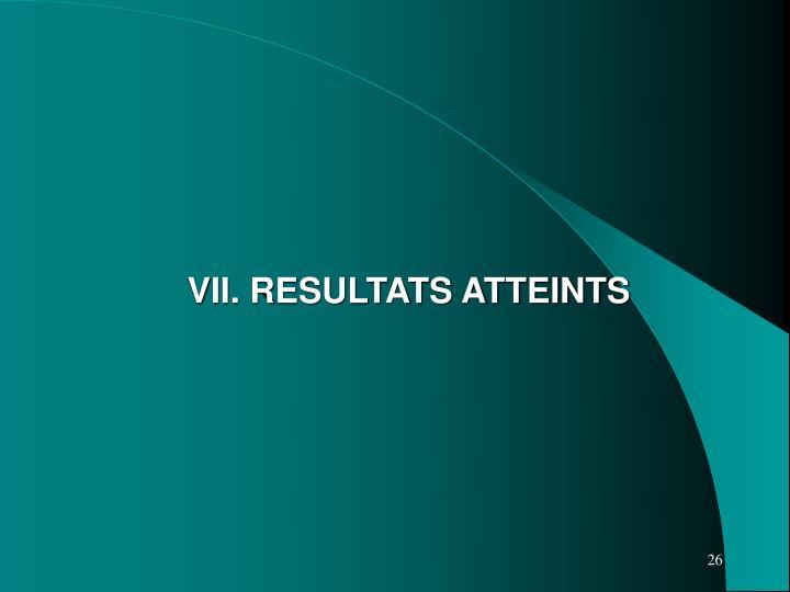 VII. RESULTATS