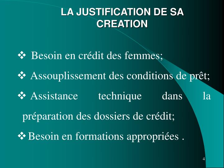 LA JUSTIFICATION DE SA CREATION
