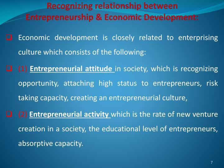 Recognizing relationship between Entrepreneurship & Economic Development: