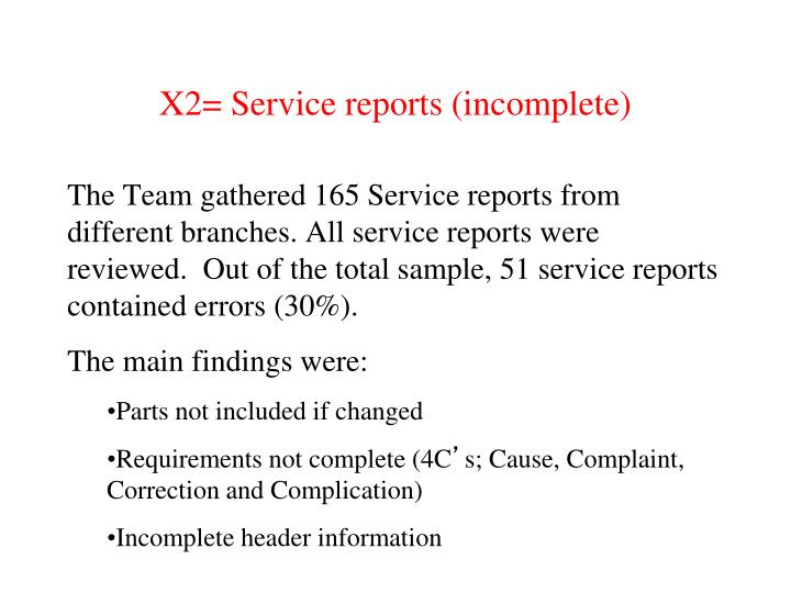 X2= Service reports (incomplete)