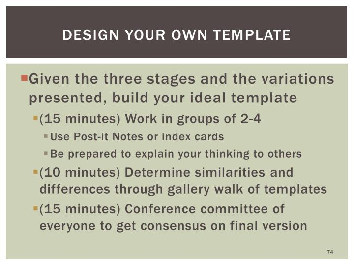 Design your own template