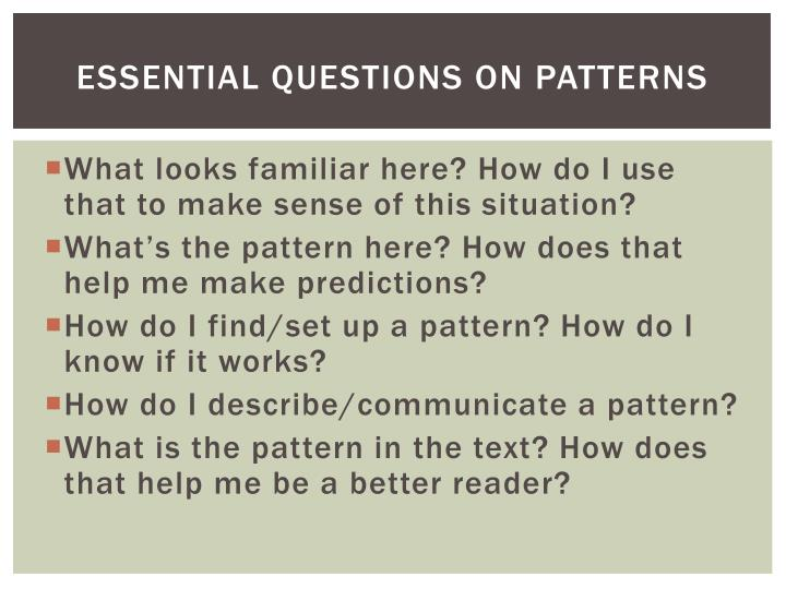 ESSENTIAL Questions on Patterns