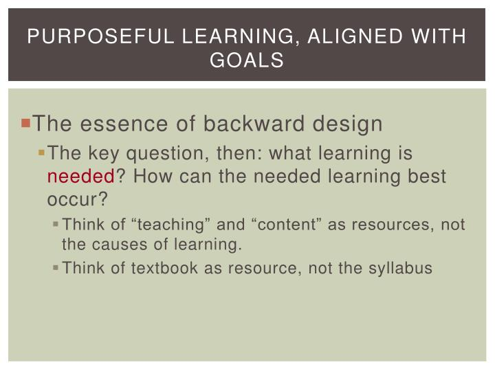 Purposeful Learning, aligned with goals