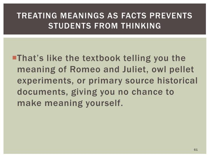 Treating meanings as facts prevents students from thinking