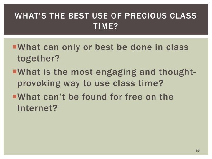 What's the best use of precious class time?