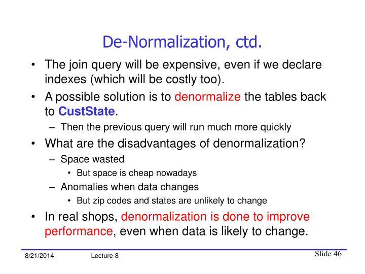 De-Normalization, ctd.