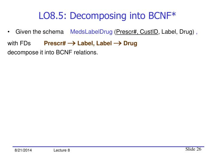 LO8.5: Decomposing into BCNF*
