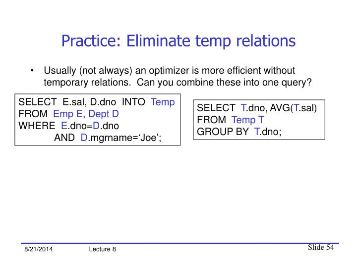 Practice: Eliminate temp relations