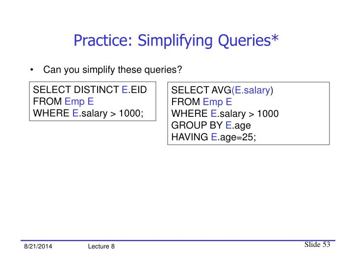 Practice: Simplifying Queries*