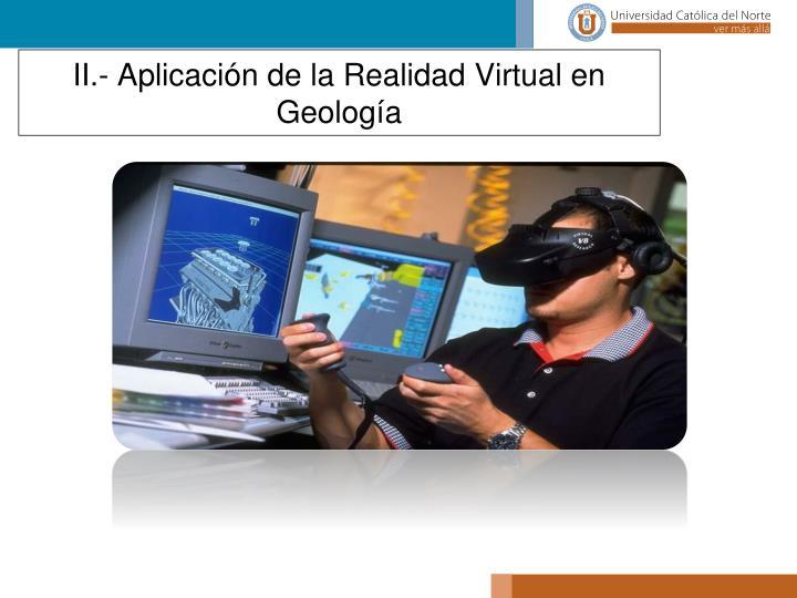 II.- Aplicación de la Realidad Virtual en Geología