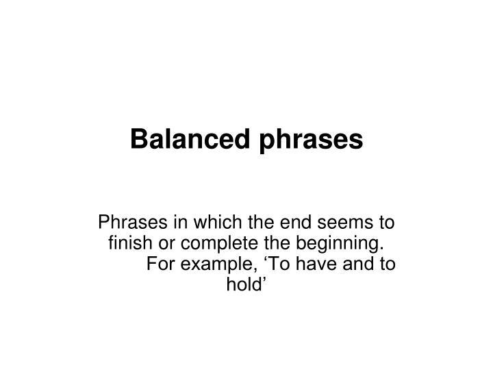 Balanced phrases