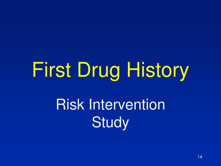 First Drug History