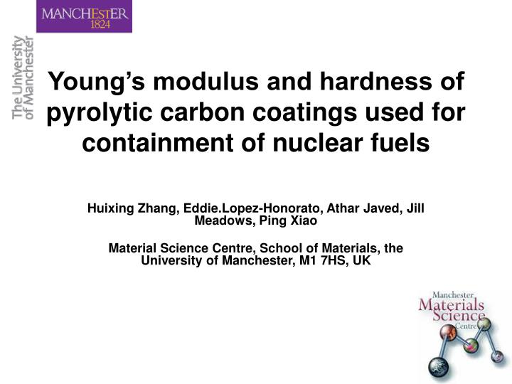 Young s modulus and hardness of pyrolytic carbon coatings used for containment of nuclear fuels