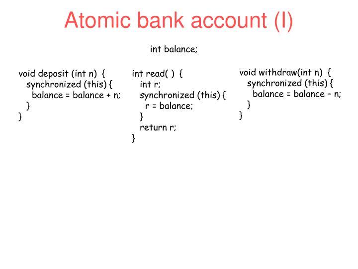 Atomic bank account (I)