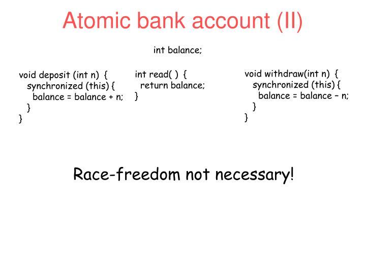 Atomic bank account (II)