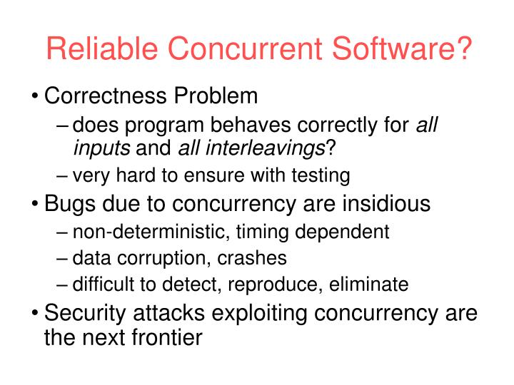 Reliable Concurrent Software?