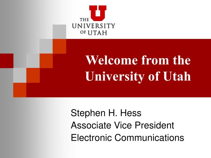 Welcome from the university of utah