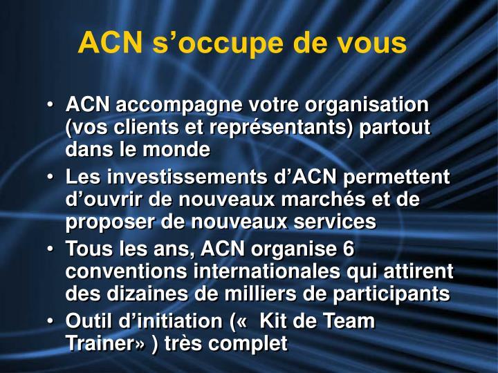 ACN s'occupe de vous