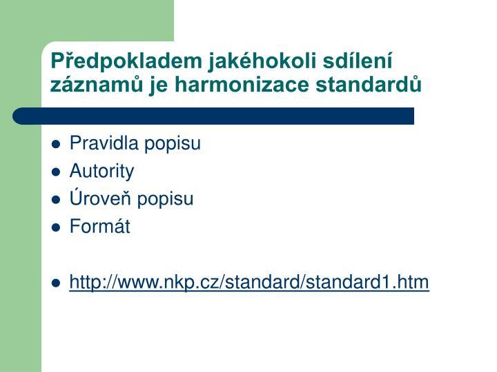 Předpokladem jakéhokoli sdílení záznamů je harmonizace standardů
