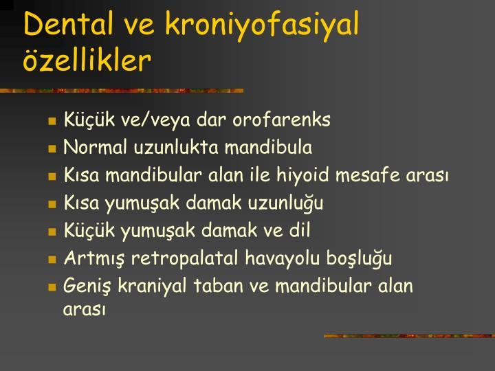 Dental ve kroniyofasiyal özellikler