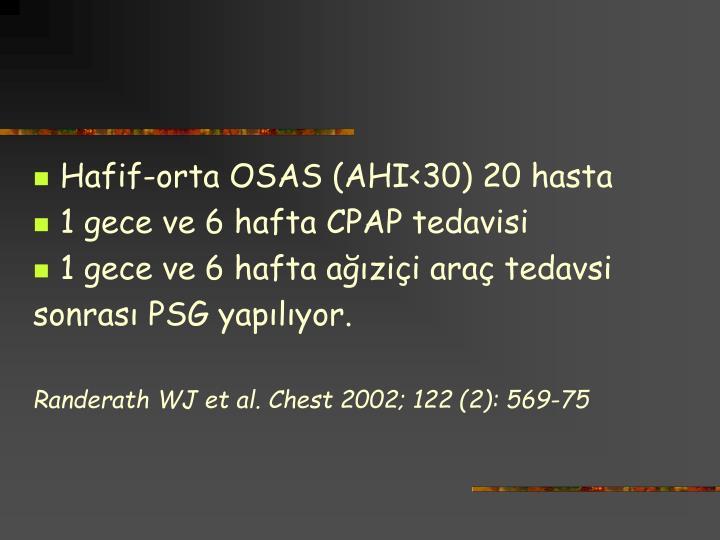 Hafif-orta OSAS (AHI<30) 20 hasta