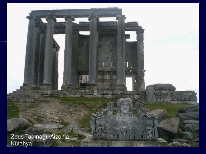 Zeus Tapınağı- Aizonia- Kütahya