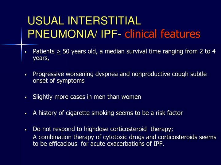 USUAL INTERSTITIAL PNEUMONIA/ IPF-