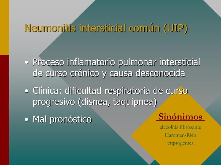 Neumonitis intersticial común (UIP)