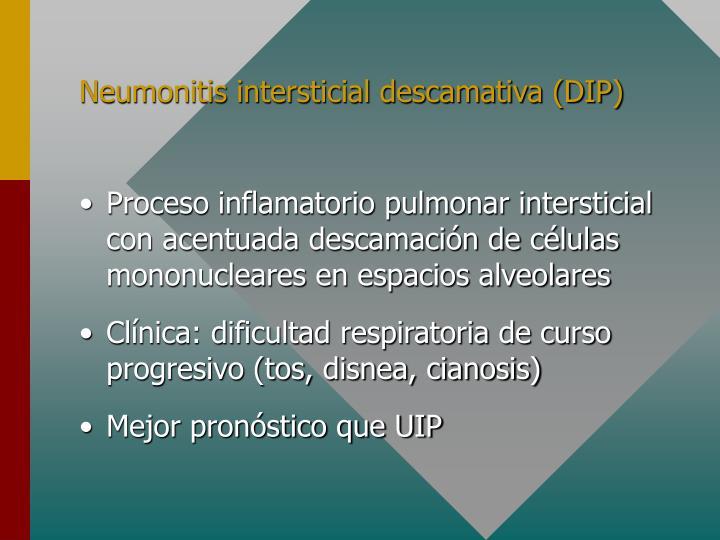 Neumonitis intersticial descamativa (DIP)