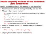 detailed complexity measures for data movement ii cache memory model