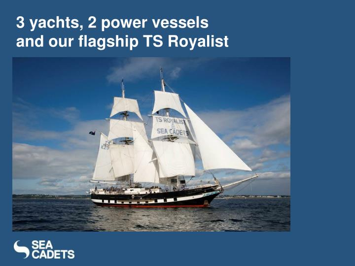 3 yachts, 2 power vessels