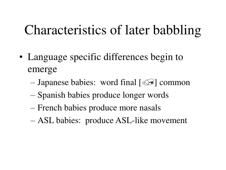 Characteristics of later babbling