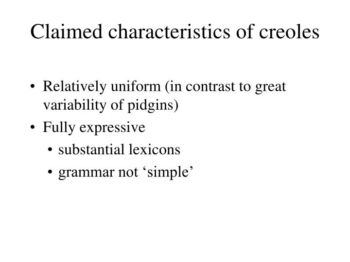 Claimed characteristics of creoles