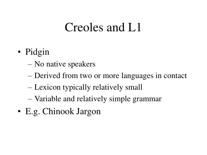 Creoles and L1