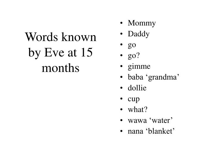 Words known by Eve at 15 months