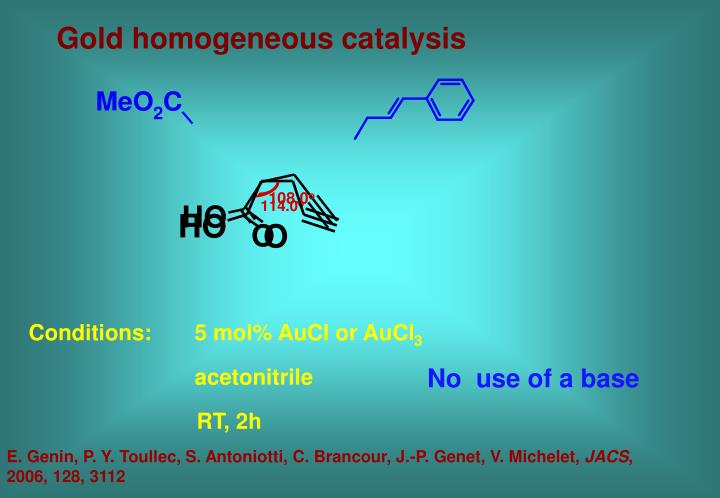 Gold homogeneous catalysis