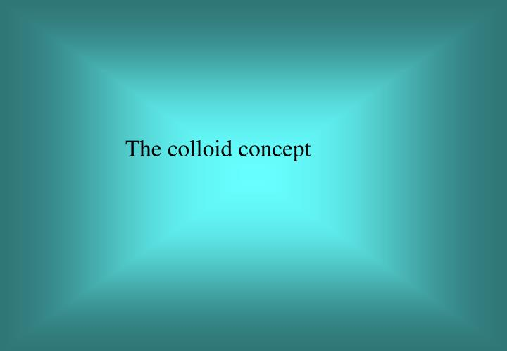 The colloid concept