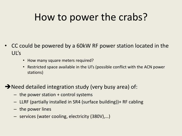 How to power the crabs?