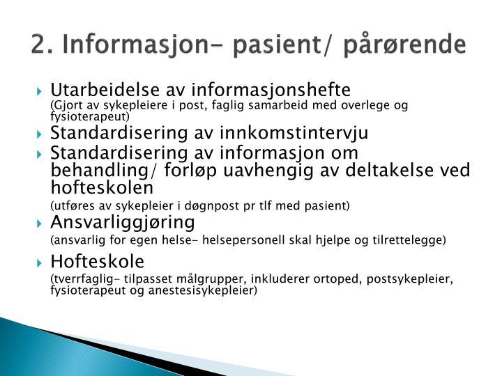 2. Informasjon- pasient/ pårørende
