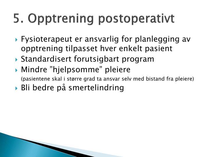 5. Opptrening postoperativt