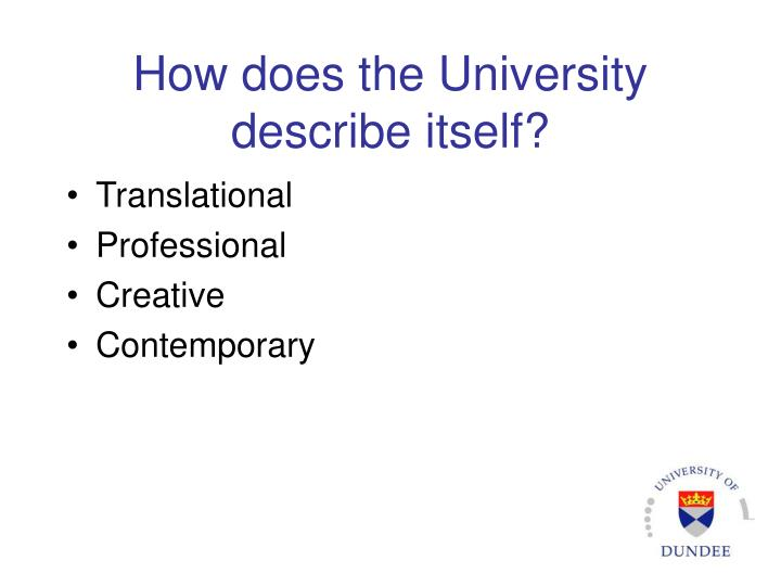 How does the University describe itself?