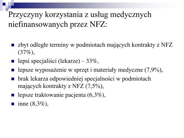 Przyczyny korzystania z usług medycznych niefinansowanych przez NFZ: