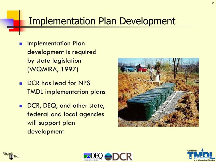 Implementation Plan development is required  by state legislation (WQMIRA, 1997)