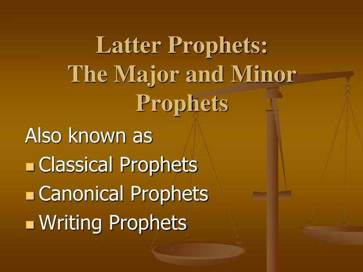 Latter prophets the major and minor prophets
