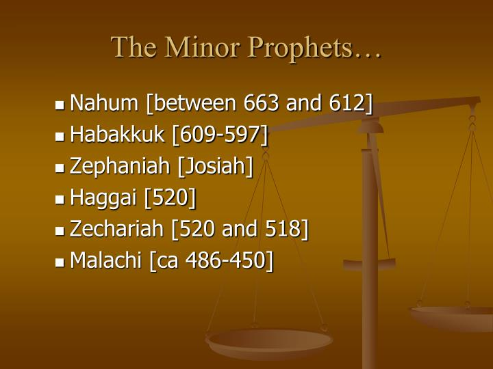 The Minor Prophets…