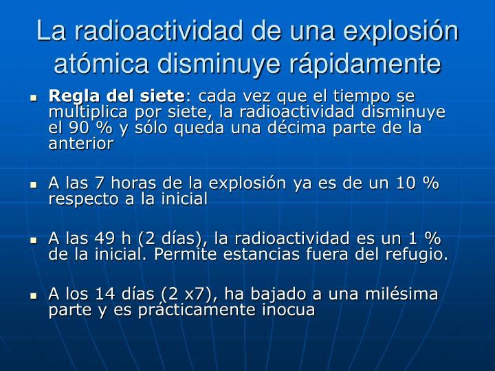 La radioactividad de una explosión atómica disminuye rápidamente